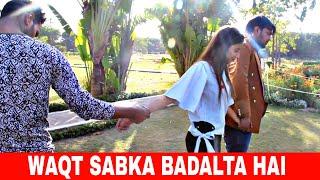 WAQT SABKA BADALTA HAI || THUKRA KE MERA PYAR || TIME CHANGES || QISMAT || MR MAJAKIYA