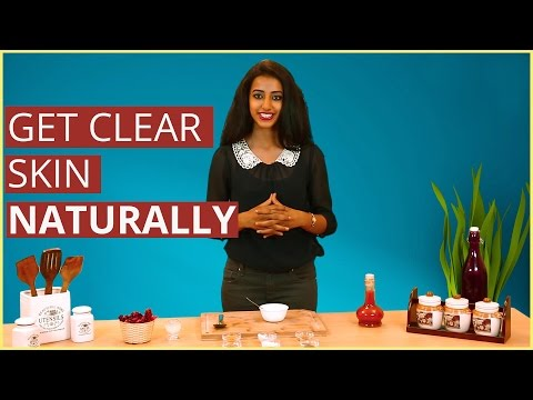 How To Get Clear Skin Naturally At Home – Tips & Remedies