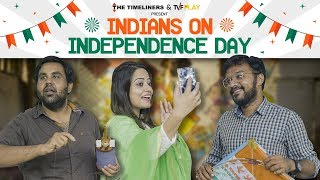 Indians On Independence Day | The Timeliners