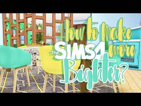 How Do I Make The Sims 4 Look More Brighter+Colorful?