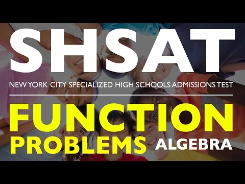 SHSAT MATH | Algebra - Function Problems | Specialized High School Admission Test | New York