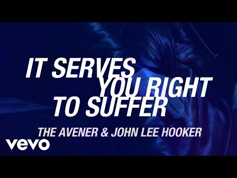The Avener, John Lee Hooker - It Serves You Right To Suffer