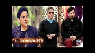 Salam Zindagi With Faysal Qureshi - Guest: Zohaib Hasan,Muhammad Ali Sheki - 13th December 2017