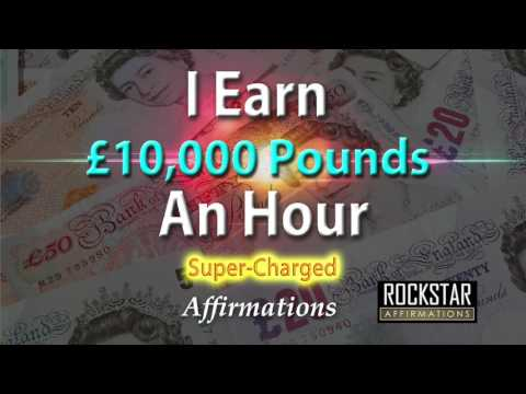 I Make £10,000 Pounds an Hour - I Get Paid £10,000 Per Hour - Super-Charged Affirmations