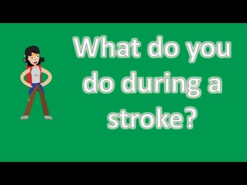 What do you do during a stroke ?   Health Channel