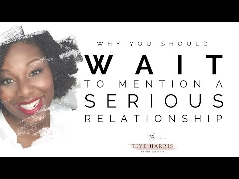 Why You Should WAIT To Tell Him You Want A Serious Relationship