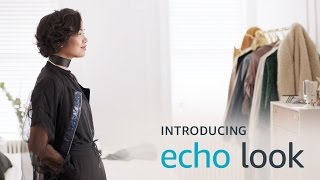 Introducing Echo Look. Love your look. Every day. height=