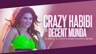 Crazy Habibi Vs Decent Munda | Guru Randhawa | Club Mix | DJ Ravish, DJ Chico & Muszik Mmafia