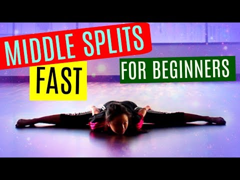 How to get MIDDLE SPLITS FAST!!! For BEGINNERS