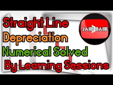 Straight Line Depreciation Method for calculating Depreciation JAIIB Accounting and Finance