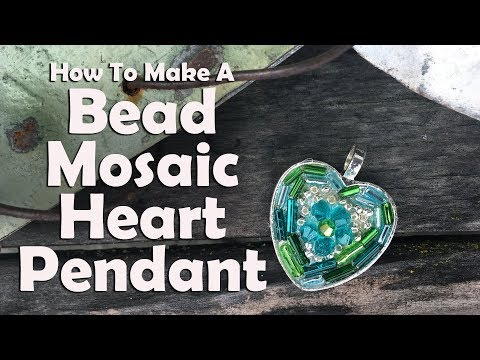 How To Make A Bead Mosaic Heart Pendant: Easy Jewelry Tutorial