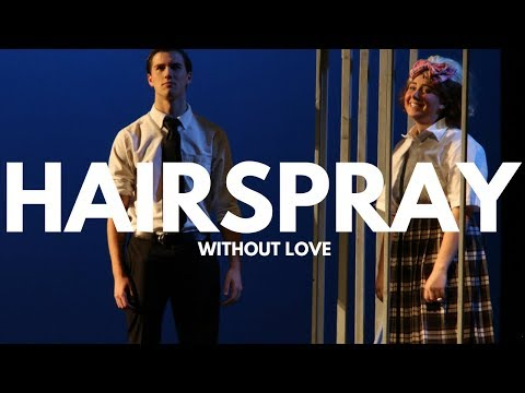 Hairspray - Fordham Prep (Without Love)