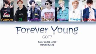 GOT7- Forever Young - (Color Coded Lyrics Han/Rom/Eng)