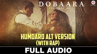 Humdard ALT Version (With Rap) - Full Audio | Dobaara | Huma Qureshi | Neha Pandey & Parry G