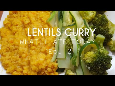 LENTILS CURRY | WHAT I ATE TODAY EP. 2