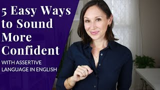 5 Easy Ways to Sound More Confident with Assertive Language in English