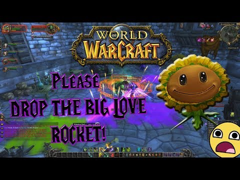 World of Warcraft - The Realisation the Big Love Rocket Mount NEVER Drops - PLEASE BLIZZARD!