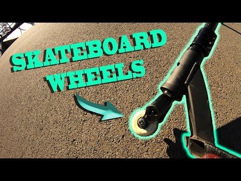 SCOOTER VS SKATEBOARD WHEELS!