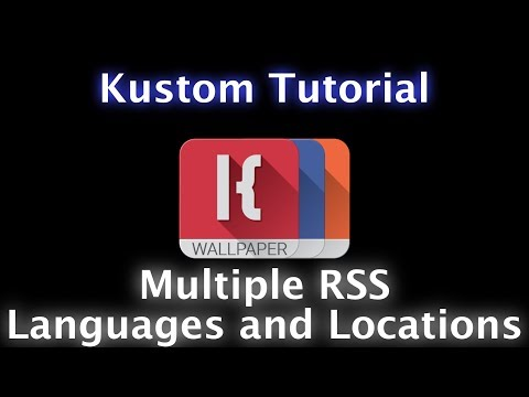 Kustom Tutorial - RSS Multiple Languages and Locations