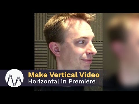 How to Make Vertical Videos Horizontal