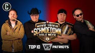 The Patriots VS Top 10 III - Movie Trivia Schmoedown Championship Match