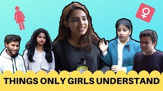THINGS ONLY GIRLS UNDERSTAND - Every Girl Must Watch || Swara