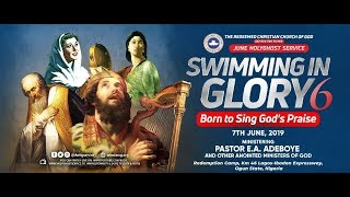 RCCG JUNE 2019 HOLY GHOST SERVICE - SWIMMING IN GLORY 6