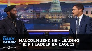 Malcolm Jenkins - Leading the Philadelphia Eagles | The Daily Show