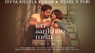 Dance Cover: Teri Aankhon Mein Feat. Divya Khosla Kumar, Pearl V Puri   Darshan R, Neha K