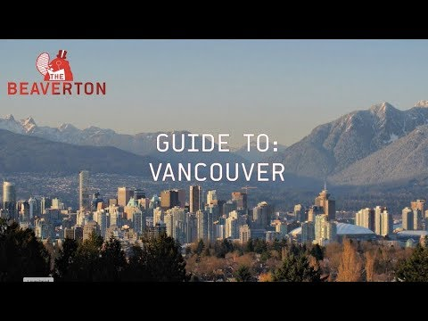 Guide To Vancouver: The Beaverton Digital Exclusive