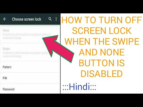 How to turn off screen lock when the swipe and none button is disabled-[Hindi]