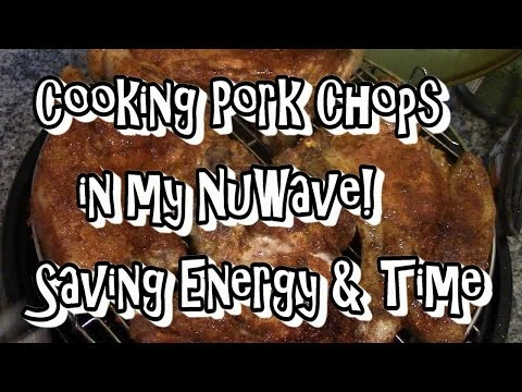 Cooking Pork Chops In My NuWave!