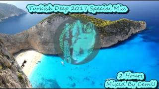 Turkish Deep & Vocal - Türkçe Deep 2017-2018 Special Mix / 2hrs  non-stop mixed by CemU /