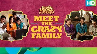 Meet The Crazy Family | Shubh Mangal Saavdhan