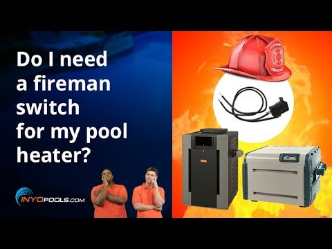 Do I need a fireman switch for my pool heater?