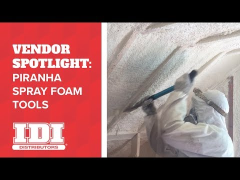 How to Get the Most Out of Your Piranha Spray Foam Insulation Tools