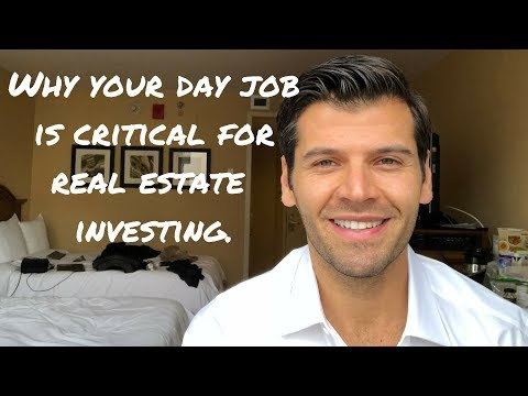 Why your day job is critical for real estate investing