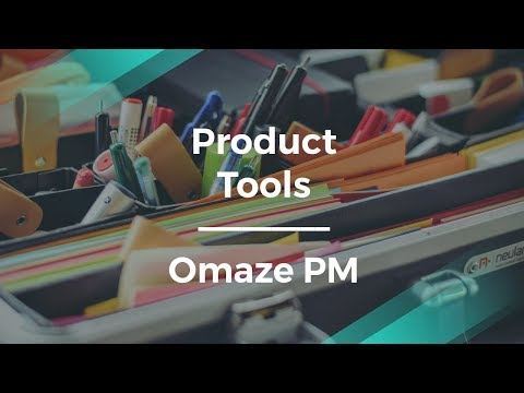 How to Understand Product Management Tools by Omaze Product Manager