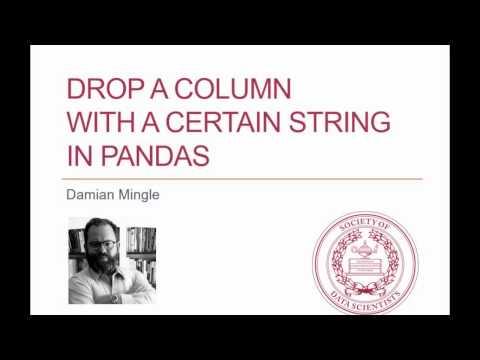 Pandas Python Tutorial: Drop A Column Containing A Certain String