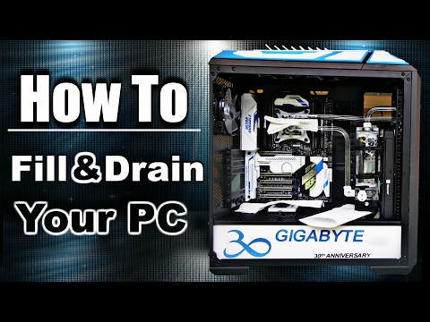 How to FILL & DRAIN a PC Custom Water Cooling Loop