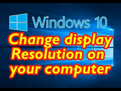 WINDOWS 10: Change display Resolution on your computer
