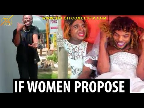 Skit : Xploit Comedy - If Ladies Continue to Propose, This Will be The Outcome