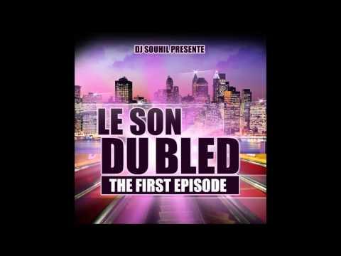 2013 BLED GRATUITEMENT SOUHIL DJ TÉLÉCHARGER LE SON DU