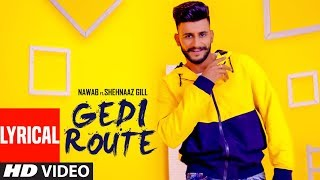 Gedi Route: Nawab (Lyrical) Shehnaaz Gill | Mista Baaz | Mandeep Mavi | Latest Punjabi Songs 2019