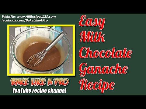Easy Milk Chocolate Ganache Recipe By BakeLikeAPro