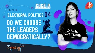 ELECTORAL POLITICS L-4 (Do We Choose the Leaders Democratically) CBSE 9 Civics Chap 4   Vedantu SST