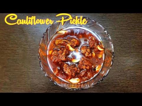 Cauliflower Pickle in Telugu Vantalu (కాలిఫ్లవర్ నిలవ పచ్చడి)