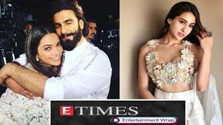 Deep-Veer's wedding details out; Sara at 'Kedarnath' trailer launch, and more…