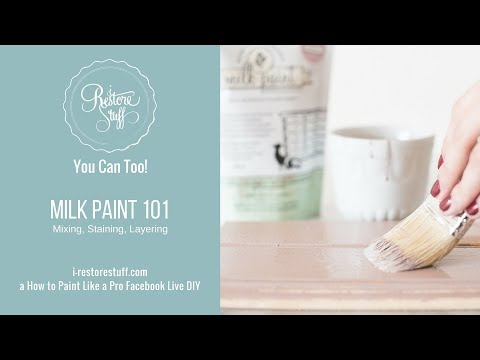 Milk Paint 101 - Mixing, Staining, Painting, Layering