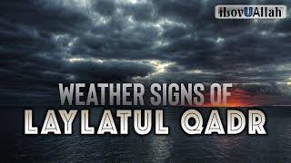 Weather Signs Of Laylatul Qadr